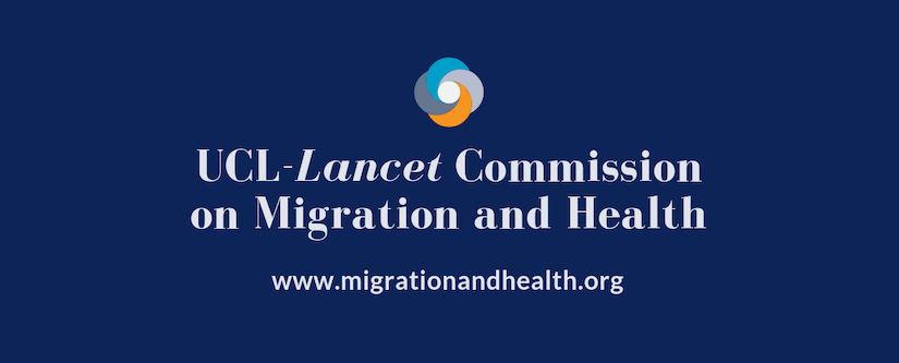 The UCL Lancet Commission on Migration and HealthReport